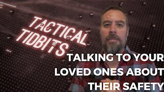 Tactical Tidbits Episode 19: Talking to your loved ones about their safety