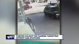 Thieves caught on camera targeting Detroit gas stations