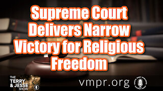 """18 Jun 21, Terry and Jesse: SCOTUS Delivers Victory for Religious Freedom Over LGBT """"Rights"""""""