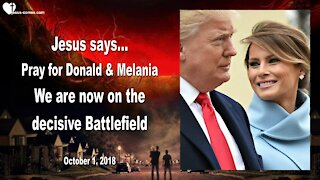 Pray for Donald & Melania... We are now on the decisive Battlefield ❤️ Love Letter from Jesus
