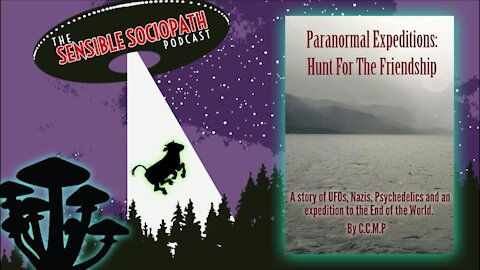 Paranormal Expeditions, UFOs, Nazis, & Psychedelics