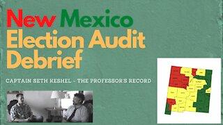 New Mexico Election Audit Debrief: Captain Seth Keshel