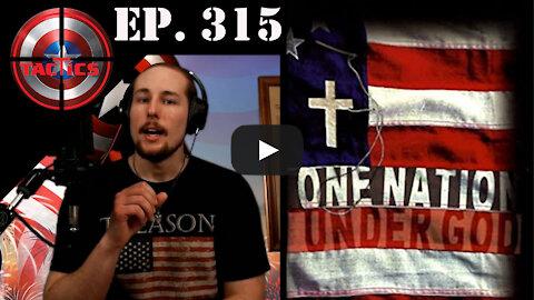 Ep. 315- One Nation Under God