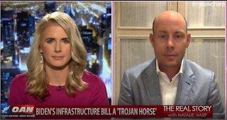 The Real Story - OANN Biden's Infrastructure Bill with Dan Eberhart