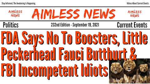 FDA Says No To Boosters, Little Peckerhead Fauci Butthurt & FBI Incompetent Idiots