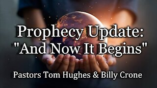 """Prophecy Update: """"And Now It Begins"""""""