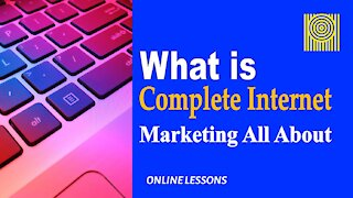 What is Complete Internet Marketing All About