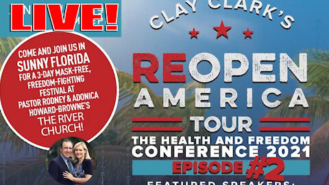 LIVE! CLAY CLARK's REOPEN AMERICA FREEDOM-FIGHTING FESTIVAL From Sunny Tampa Bay Florida