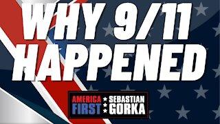 Why 9/11 happened. Sebastian Gorka on AMERICA First