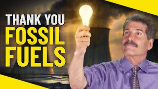Thank You, Fossil Fuels!