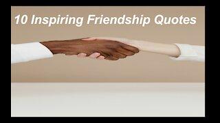 10 Inspiring Friendship Quotes