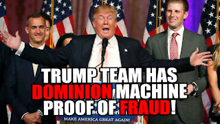 Trump Team has Dominion Machine with EVIDENCE of Voter Fraud