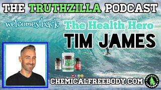 Truthzilla Podcast #039 - Tim James - The Health Hero