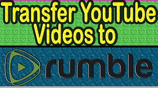 How to transfer YouTube Videos to Rumble