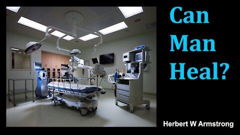 Can Man Heal? - Herbert W Armstrong - Radio Broadcast