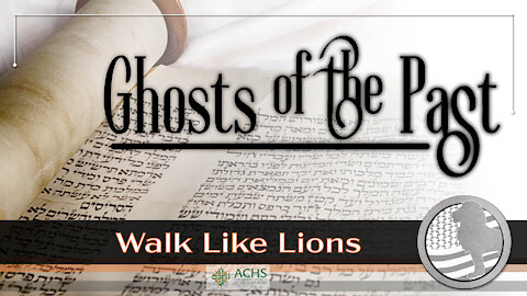 """""""Ghosts of the Past"""" Walk Like Lions Christian Daily Devotion with Chappy May 24, 2021"""