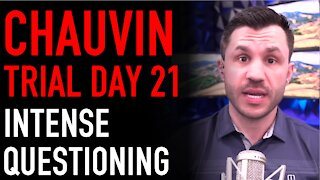 Chauvin Trial Day 21 Analysis: Intense Expert Witness Testimony