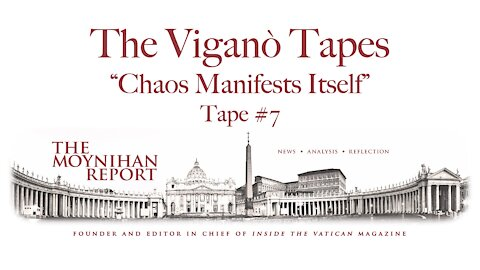 """The Vigano Tapes #7: """"Chaos Manifests Itself"""""""