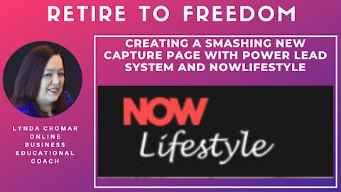 Creating A Smashing New Capture Page With Power Lead System And NowLifestyle