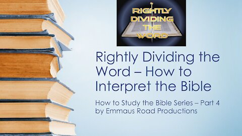 How to Interpret the Bible - How to Study the Bible Part 4