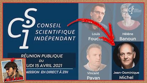 2021-041 / 18mn avec Jean Dominique MICHEL du Conseil Scientifique Indépendant