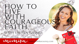 How to Live with Courageous Faith with Lauren Gaskill