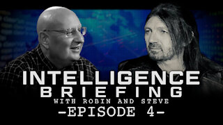 INTELLIGENCE BRIEFING WITH ROBIN AND STEVE - EPISODE 4