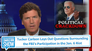 Tucker Carlson Lays Out Questions Surrounding the FBI's Participation in the Jan. 6 Riot