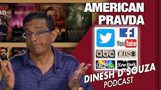 AMERICAN PRAVDA Dinesh D'Souza Podcast Ep61