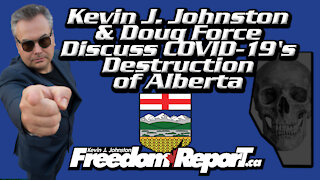 Doug Force & Kevin J. Johnston Discuss How COVID-19 Is Destroying Alberta