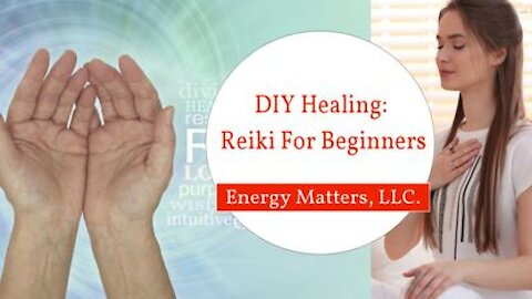 DIY Healing: Reiki For Beginners