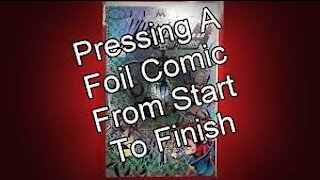 Pressing a Foil cover comic book from start to finish