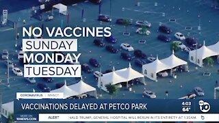 Vaccinations delayed at Petco Park