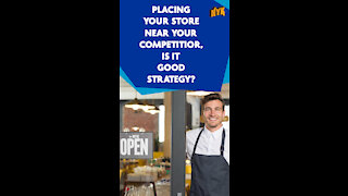 Why Competitors Open Their Store Next To One Another
