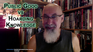 Public Good vs Hoarding Knowledge
