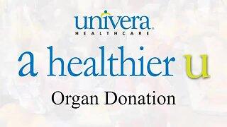 A Healthier U: Univera Healthcare on organ donation