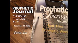 Shirley Lise Prophetic Word January 7, 2021 - THE HOUSE THAT JACK BUILT