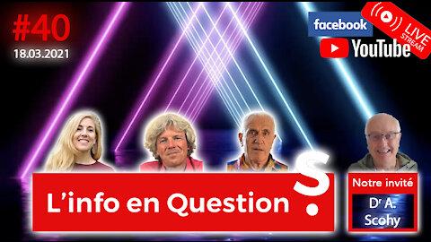 L'info en QuestionS #40 avec Alain Scohy - 18.03.21