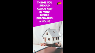Top4 Things You Should Keep In Mind Before Purchasing A House *
