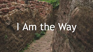 I Am the Way - John 14:1-14 for the Third Sunday in Lent, March 7, 2021