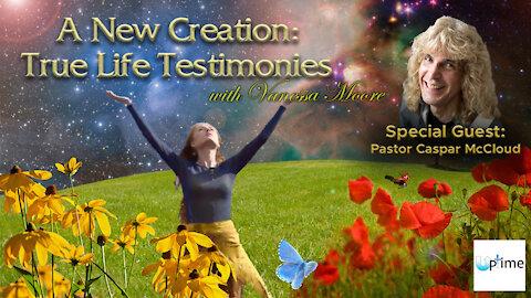 A New Creation: True Life Testimonies - Pastor Caspar McCloud