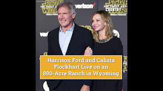 Harrison Ford + Calista Flockhart Live on an 800-Acre Ranch in Wyoming