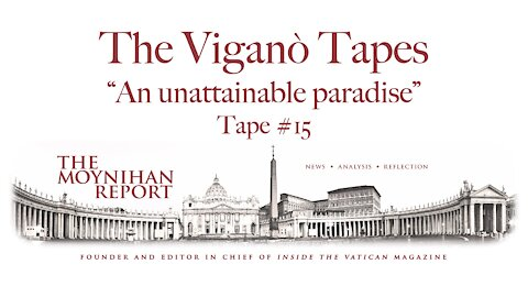 """The Vigano Tapes #15: """"An unattainable paradise"""""""