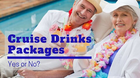 Cruise Drinks Packages. Should You Buy One?