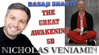 Rasaji Shakti Discusses The Great Awakening 5D with Nicholas Veniamin