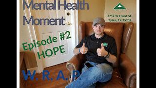 Mental Health Moment Ep. 2, Hope