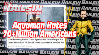 The Nailsin Ratings: Aquaman Hates 70+ Million Americans