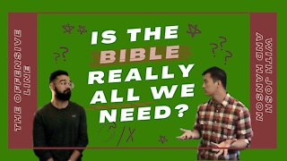 Is the Bible really all we need?
