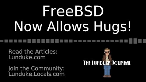 FreeBSD now allows hugs!