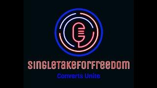 Episode 39 - SPECIAL EDITION of SingleTakeForFreedom